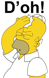 Homer Simpson slapping his hand to his forehead, whilst shouting 'D'oh!'